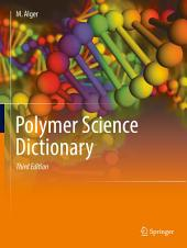 Polymer Science Dictionary: Edition 3
