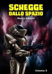 Schegge dallo spazio -: Volume 3