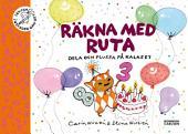 Räkna med Ruta: Dela och plussa på kalaset