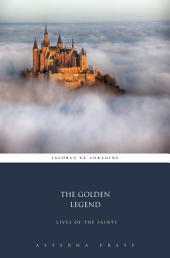 The Golden Legend: Lives of the Saints