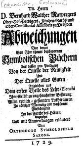 Tit. Herrn D. Bernhard Walther Marpergers Abweichungen von denen von ihm theuer beschwornen symbolischen Büchern