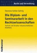 Die Diplom  und Seminararbeit in den Rechtswissenschaften PDF