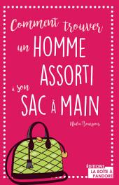 Comment trouver un homme assorti à son sac à main: Guide décalé