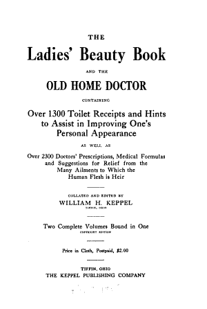The Ladies' Beauty Book and the Old Home Doctor