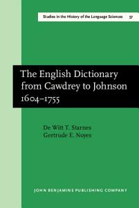 The English Dictionary from Cawdrey to Johnson  1604 1755 PDF