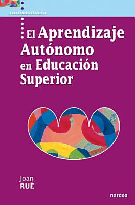 El Aprendizaje Autonomo En Educacion Superior