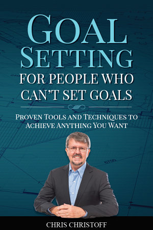 Goal Setting For People Who Can t Set Goals