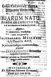 Christologias Sacrae Disputatio Undecima De Duarum Naturarum In Christo Vera Ac Reali Communione