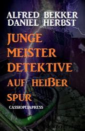 Junge Meisterdetektive auf heißer Spur: Cassiopeiapress Junior