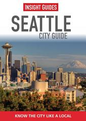 Insight Guides: Seattle City Guide: Edition 6