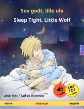 Sov godt, lille ulv – Sleep Tight, Little Wolf (dansk – engelsk). Tosproget børnebog, fra 2-4 år