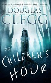 The Children's Hour: A Supernatural Thriller