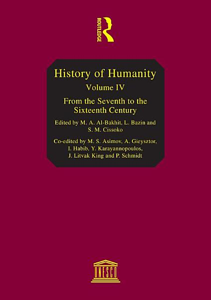 History of Humanity: From the seventh to the sixteenth century