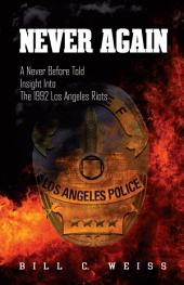 Never Again: A Never Before Told Insight into the 1992 Los Angeles Riots