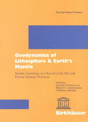 Geodynamics of Lithosphere and Earth's Mantle