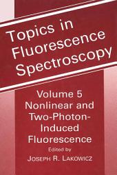 Topics in Fluorescence Spectroscopy: Nonlinear and Two-Photon-Induced Fluorescence