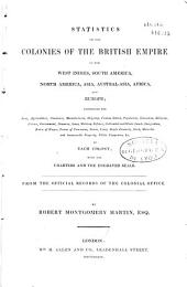 Statistics of the Colonies of the British Empire,...