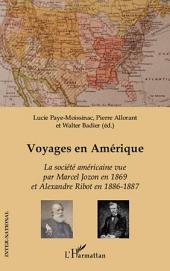 Voyages en Amérique: La société américaine vue par Marcel Jozon en 1869 et Alexandre Ribot en 1886-1887