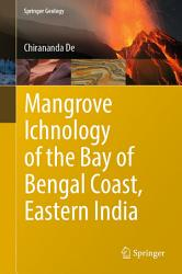Mangrove Ichnology Of The Bay Of Bengal Coast Eastern India Book PDF