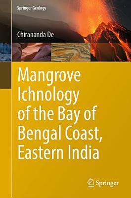 Mangrove Ichnology of the Bay of Bengal Coast  Eastern India