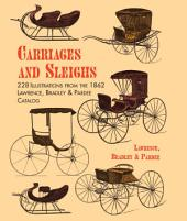 Carriages and Sleighs: 228 Illustrations from the 1862 Lawrence, Bradley & Pardee Catalog