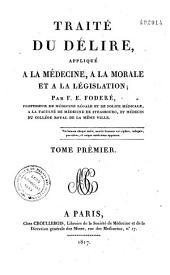 Traité du délire, appliqué à la médecine, à la morale et à la législation: Volume1