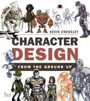Character Design from the Ground Up PDF