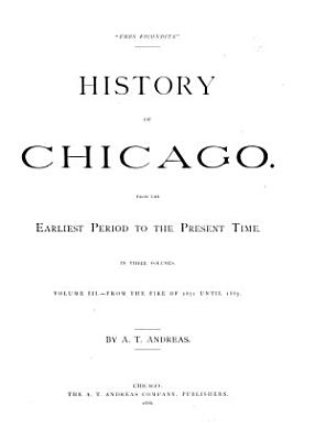 History of Chicago  From the fire of 1871 until 1885 PDF