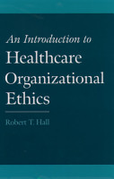 An Introduction to Healthcare Organizational Ethics PDF