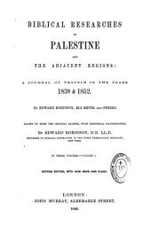 Biblical researches in Palestine and the adjacent regions: a journal of travels in the years 1838 and 1852