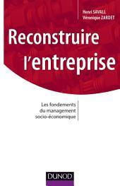 Reconstruire l'entreprise: Les fondements du management socioé-conomique