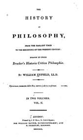 The History of Philosophy: From the Earliest Times to the Beginning of the Present Century, Volume 2