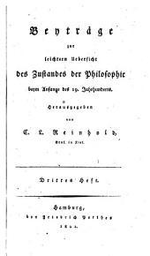 Beyträge zur leichtern Uebersicht des Zustandes der Philosophie beym Anfange des 19. Jahrhunderts: Erstes [-Sechstes] heft