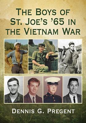 The Boys of St  Joe s  65 in the Vietnam War PDF