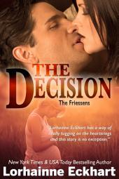 The Decision: (Contemporary Romance & Women's Fiction): The Friessens