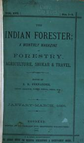 The Indian Forester: Volumes 1-17