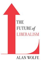 The Future of Liberalism