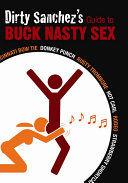 Dirty Sanchez s Guide to Buck Nasty Sex
