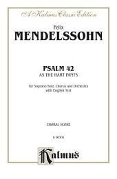 As the Hart Pants (Psalm 42): For Soprano Solo, Chorus/Choir and Orchestra with English Text