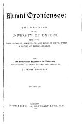 Alumni Oxonienses: The Members of the University of Oxford, 1715-1886 : Their Parentage, Birthplace and Year of Birth, with a Record of Their Degrees : Being the Matriculation Register of the University, Volume 3