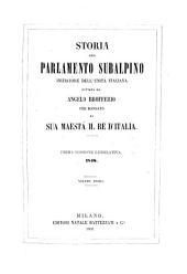 Storia del Parlamento Subalpino iniziatore dell'unità Italiana dettata da Angelo Brofferio per mandato di Sua Maestà il Re d'Italia: Volume 1