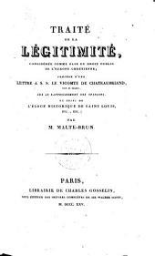 Traite de la legitimite, consideree comme base du droit public de l'Europe chretienne: Precede d'une lettre ... de Chateaubriand ...
