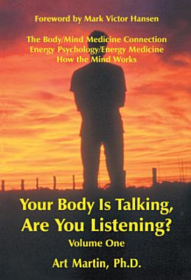Your Body Is Talking Are You Listening  Volume One PDF
