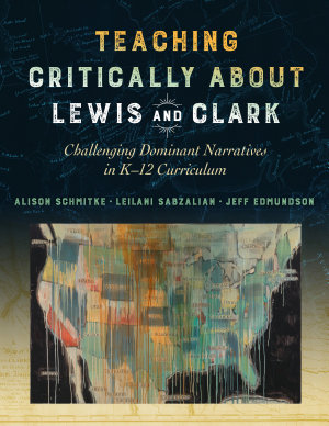 Teaching Critically about Lewis and Clark