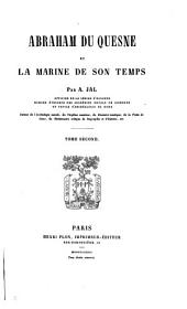 Abraham Du Quesne et la marine de son temps: Volume2
