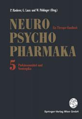 Neuro-Psychopharmaka: Ein Therapie-Handbuch Band 5: Parkinsonmittel und Nootropika