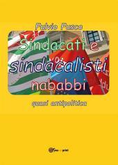 Sindacati e sindacalisti nababbi