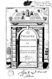 Le Theatre d'Agriculture et Mesnage des champs d'Olivier de Serres Seigneur du Pradel