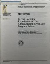 Medicaid: recent spending experience and the administration's proposed program reform : statement of William J. Scanlon, Director, Health Financing and Systems Issues, Health, Education, and Human Services Division, before the Subcommittee on Health and Environment, Committee on Commerce, House of Representatives