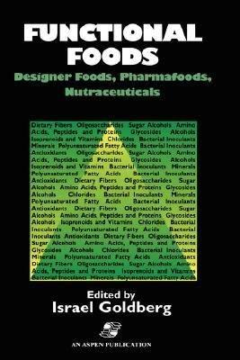 Functional Foods: Designer Foods, Pharmafoods, Nutraceuticals